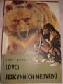 Augusta Josef - Lovci jeskynních medvědů