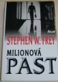 Frey Stephen W. - Miliónová past