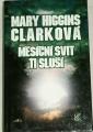 Clarková Mary Higgins - Měsíční svit ti sluší