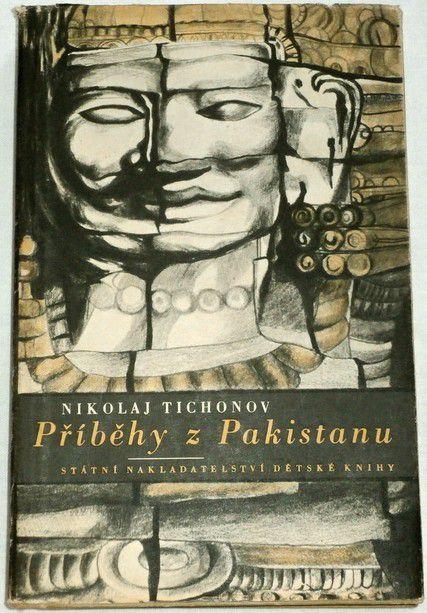 Tichonov Nikolaj - Příběhy z Pakistanu
