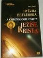 Šuráň Josef - Hvězda betlémská a chronologie života Ježíše Krista