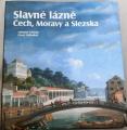Zeman L., Zatloukal P. - Slavné lázně Čech, Moravy a Slezska