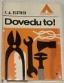 Elstner F. A. - Dovedu to!