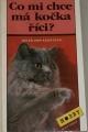 Augstová Helen Ann - Co mi chce má kočka říci?