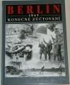 Bahm Karl - Berlín 1945: Konečné zúčtování