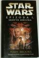 Brooks Terry - Star Wars Epizoda I. Skrytá hrozba