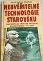 Childress David Hatcher - Neuvěřitelné technologie starověku