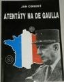 Cimický Jan - Atentáty na de Gaulla