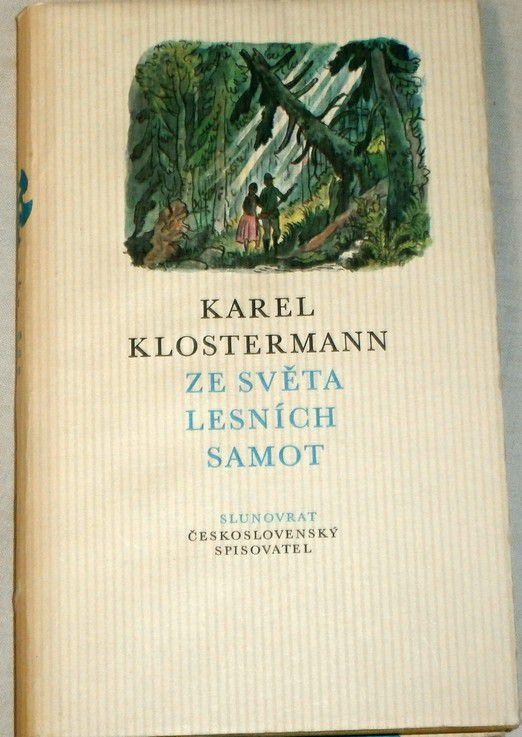 Klostermann Karel - Ze světa lesních samot