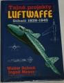 Schick Walter, Meyer Ingolf - Tajné projekty Luftwaffe