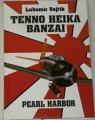 Vejřík Lubomír - Vzestup a pád orlů Nipponu : Pearl Harbor