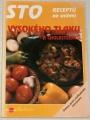 Vlachová Libuše - Sto receptů na snížení vysokého tlaku a cholesterolu