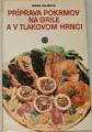 Hajková Mária - Príprava pokrmov na grile a v tlakovom hrnci