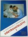 Rozsypalová, Haladová, Šafránková - Ošetřovatelství II.