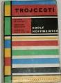 Hoffmeister Adolf - Trojcestí