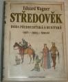 Wagner Eduard - Středověk: Doba předhusitská a husitská