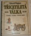 Wagner Eduard - Třicetiletá válka 1618 - 1648