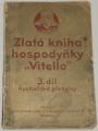 """Zlatá kniha hospodyňky """"Vitello"""" 3. díl - Kuchařské předpisy"""