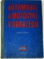Fronk Josef - Automobil a motocykl v obrazech 1. díl