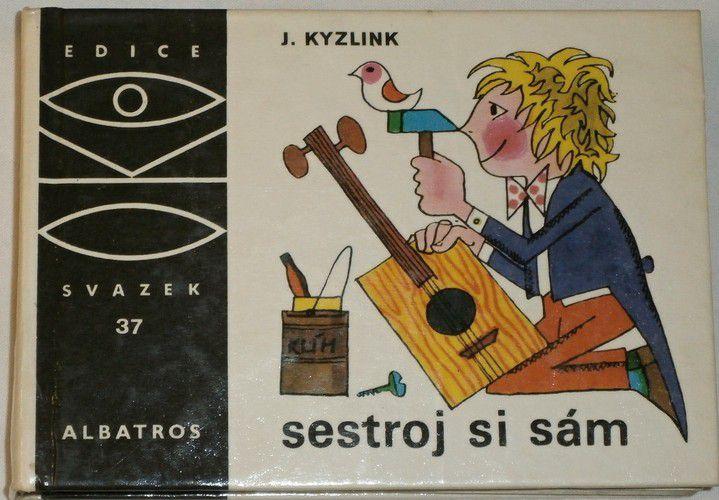 Kyzlink Jaroslav - Sestroj si sám (edice OKO sv.37)