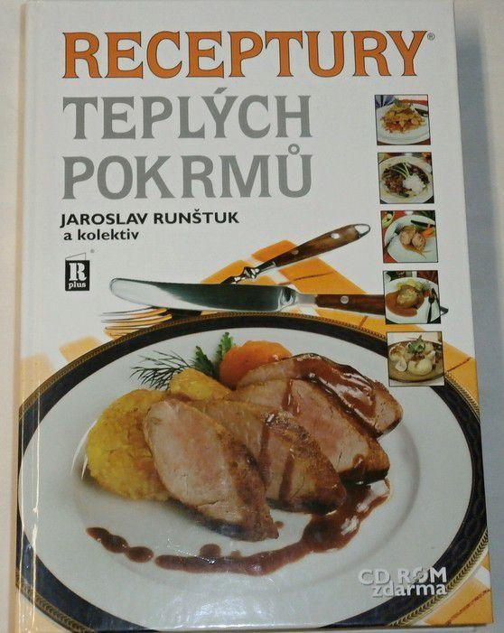Runštuk Jaroslav - Receptury teplých pokrmů