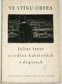 Ve stínu Orfea - Jilius Zeyer a rodina Kalašových v dopisech