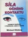 Ellsberg Michael - Síla očního kontaktu