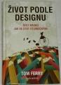 Ferry Tom,  Morton Laura - Život podle Designu