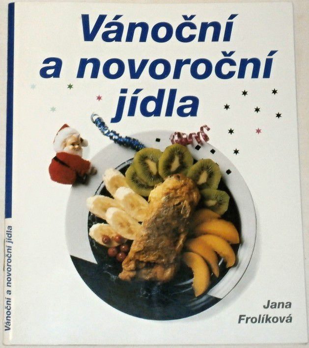 Frolíková Jana - Vánoční a novoroční jídla