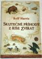 Harris Rolf - Skutečné příhody z říše zvířat