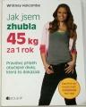 Holcombe Whitney - Jak jsem zhubla 45 kg za 1 rok