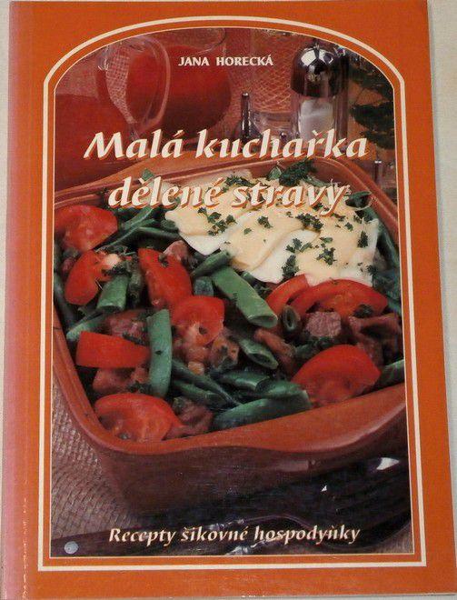 Horecká Jana - Malá kuchařka dělené stravy
