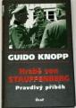 Knopp Guido - Hrabě von Stauffenberg