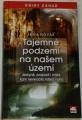 Novák Jan A. - Tajemné podzemí na našem území
