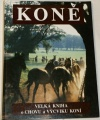 Koně - Velká kniha o chovu a výcviku koní