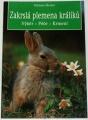 Mettler Michael - Zakrslá plemena králíků