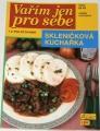 Vlachová Libuše - Skleničková kuchařka: Vařím jen pro sebe, i z polotovarů