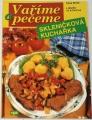 Vlachová Libuše - Skleničková kuchařka: Vaříme a pečeme