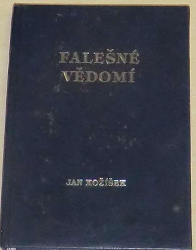 Kožíšek Jan - Falešné vědomí ( autogram autora )