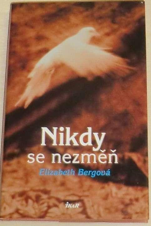 Bergová Elizabeth - Nikdy se nezměň