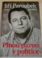 Paroubek Jiří - Plnou parou v politice (s autogramem)
