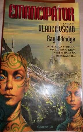 Aldridge Ray - Emancipátor kniha 2: Vládce všeho