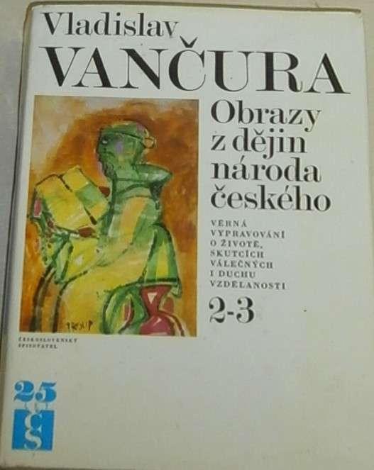 Vančura Vladislav - Obrazy z dějin národa českého 2-3