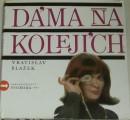 Blažek Vratislav - Dáma na kolejích
