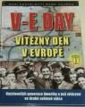 V - E Day Vítězný den v Evropě