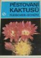 Fleischer-Schutz - Pěstování kaktusů