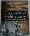 Divy světové architektury - stavitelská díla celého světa