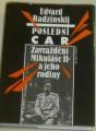 Radzinskij Edvard - Poslední car: Zavraždění Mikuláše II. a jeho rodiny