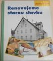 Heimann Erich H. - Renovujeme starou stavbu