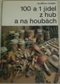 Kosek Oldřich - 100 a 1 jídel z hub a na houbách